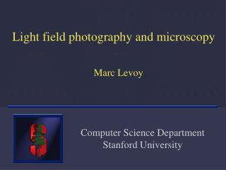 Light field photography and microscopy