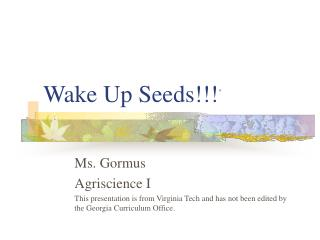 Wake Up Seeds!!! *