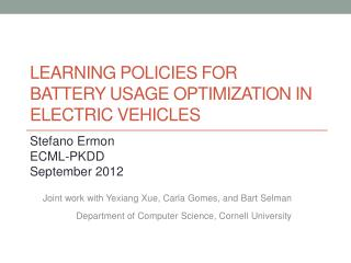 Learning Policies For Battery Usage Optimization in Electric Vehicles