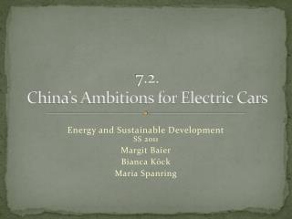 7.2 . China's Ambitions for Electric Cars