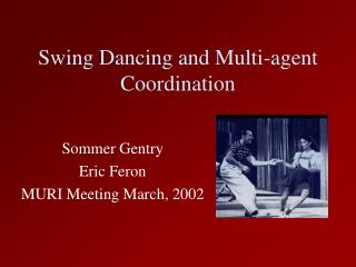 Swing Dancing and Multi-agent Coordination