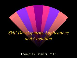 Skill Development, Applications and Cognition