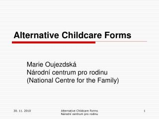 Alternative Childcare Forms