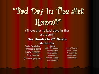 """Bad Day In The Art Room?"""