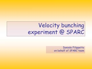Velocity bunching experiment @ SPARC