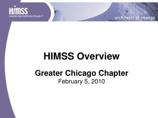 HIMSS Overview  Greater Chicago Chapter February 5, 2010