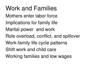 Work and Families Mothers enter labor force Implications for family life Marital power  and work