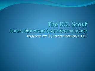 The D.C. Scout  Battery Distribution System Ground Locator