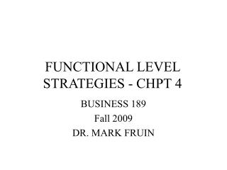 FUNCTIONAL LEVEL STRATEGIES - CHPT 4