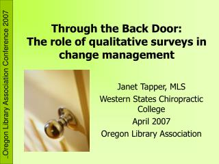 Through the Back Door: The role of qualitative surveys in change management