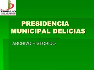 PRESIDENCIA MUNICIPAL DELICIAS