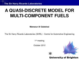 Mansour Al Qubeissi The Sir Harry Ricardo Laboratories (SHRL) - Centre for Automotive Engineering