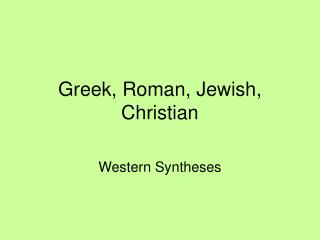 Greek, Roman, Jewish, Christian