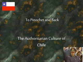 To Pinochet and Back