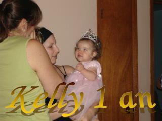 Kelly 1 an