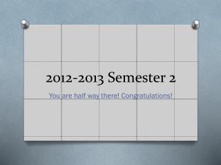 2012-2013 Semester 2