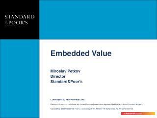 Embedded Value Miroslav Petkov Director Standard&Poor's