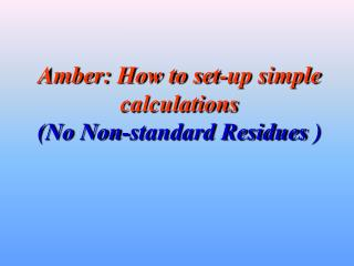 Amber: How to set-up simple calculations (No  Non-standard Residues  )