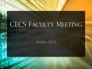 CECS F aculty  M eeting