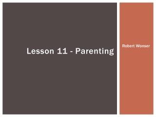 Lesson 11 - Parenting