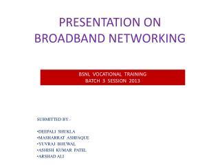 PRESENTATION ON BROADBAND NETWORKING