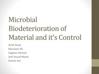 Microbial Biodeterioration of Material and it's Control
