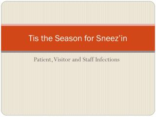Tis the Season for Sneez'in