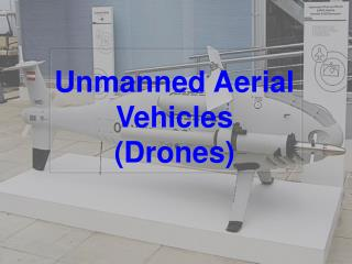 Unmanned Aerial Vehicles  (Drones)