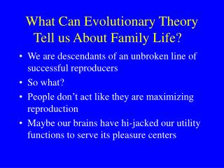 What Can Evolutionary Theory Tell us About Family Life?