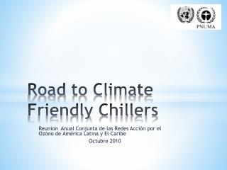 Road  to Climate Friendly Chillers