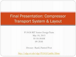 Final Presentation: Compressor Transport System & Layout