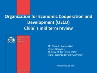 Organization for Economic Cooperation and Development (OECD) Chile ' s mid term review
