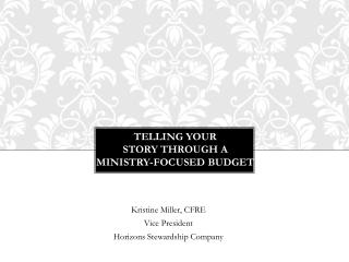 Telling Your  Story through a  Ministry-Focused Budget