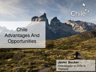 Chile Advantages And  Opportunities
