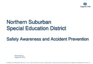 Northern Suburban  Special Education District Safety Awareness and Accident Prevention