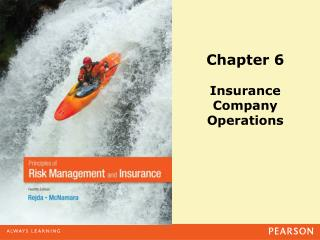 Chapter 6 Insurance  Company  Operations