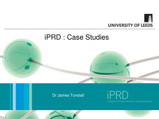 iPRD  : Case Studies