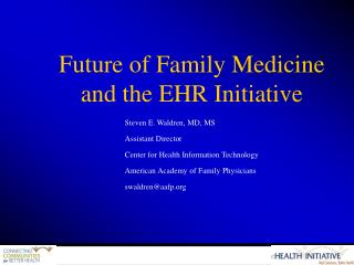 Future of Family Medicine and the EHR Initiative