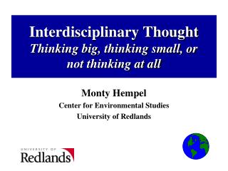 Interdisciplinary Thought Thinking big, thinking small, or not thinking at all