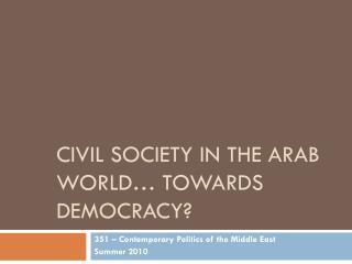 Civil Society in the Arab World… towards democracy?