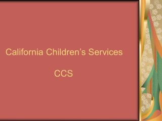 California Children's Services 			CCS