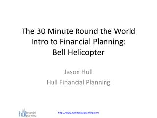 The  30  Minute Round the World Intro to Financial  Planning:  Bell Helicopter