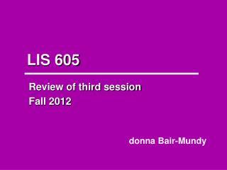 LIS 605