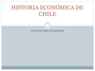 HISTORIA ECON MICA DE CHILE