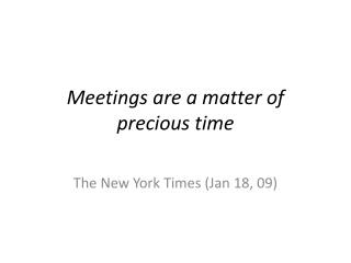 Meetings are a matter of precious time