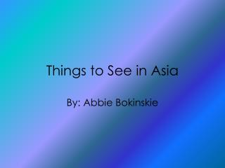 Things to See in Asia