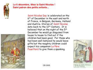 Le 6 décembre, fêtez la Saint Nicolas ! Saint patron des petits enfants...