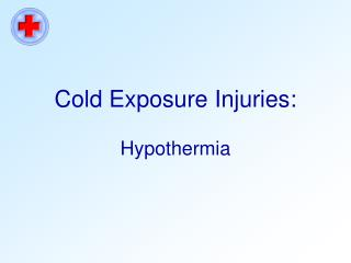 Cold Exposure Injuries: