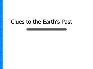 Clues to the Earth�s Past