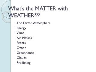 What�s the MATTER with WEATHER???